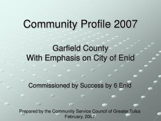 Community Profile 2007 Garfield County With Emphasis on City of Enid