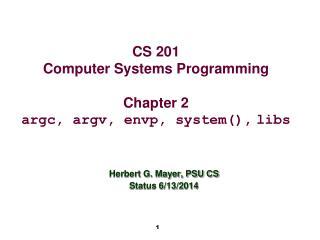 CS 201 Computer Systems Programming Chapter 2 argc, argv, envp, system(), libs