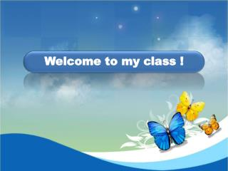 Welcome to my class !