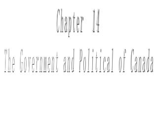 Chapter  14  The Government and Political of Canada