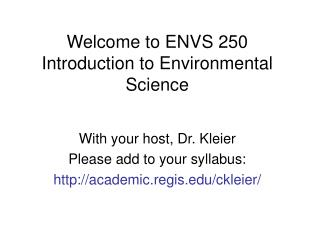 Welcome to ENVS 250 Introduction to Environmental Science