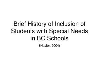 Brief History of Inclusion of Students with Special Needs in BC Schools