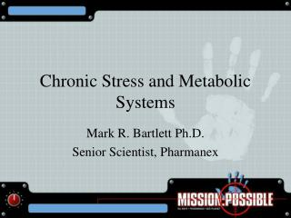 Chronic Stress and Metabolic Systems