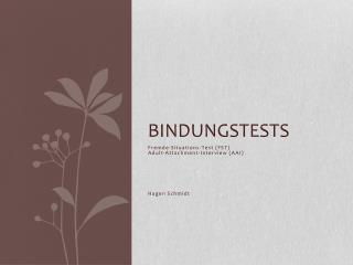 Bindungstests