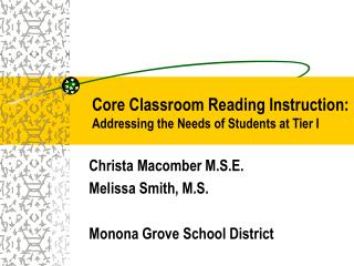 Core Classroom Reading Instruction:      Addressing the Needs of Students at Tier I
