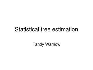 Statistical tree estimation