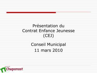 Présentation du  Contrat Enfance Jeunesse  (CEJ)
