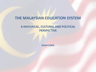 THE MALAYSIAN EDUCATION SYSTEM