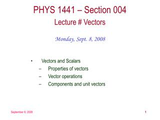 PHYS 1441 – Section 004 Lecture # Vectors