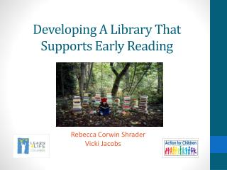 Developing A Library That Supports Early Reading