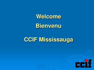 Welcome Bienvenu CCIF Mississauga