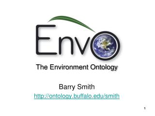 The Environment Ontology Barry Smith ontology.buffalo/smith