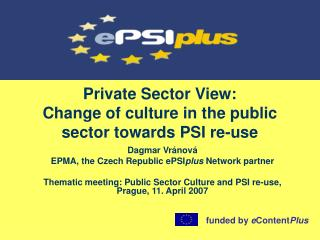 Private Sector View:  Change of culture in the public sector towards PSI re-use