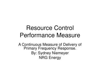 Resource Control Performance Measure