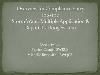 Overview for Compliance Entry  into the Storm Water  Multiple Application & Report Tracking System