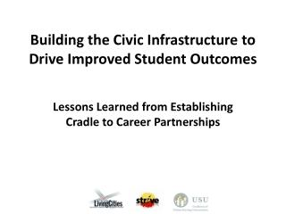 Building the Civic Infrastructure to Drive Improved Student Outcomes