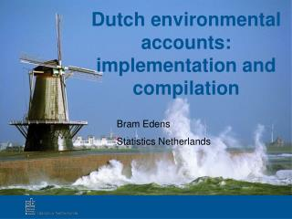 Dutch environmental accounts: implementation and compilation