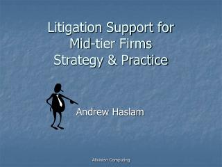 Litigation Support for Mid-tier Firms Strategy & Practice