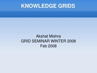 KNOWLEDGE GRIDS