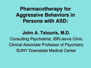Pharmacotherapy for Aggressive Behaviors in Persons with ASD:
