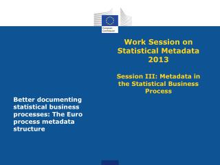 Better documenting statistical business processes: The Euro process metadata structure