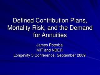 Defined Contribution Plans, Mortality Risk, and the Demand for Annuities