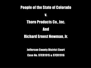 People of the State of Colorado v. Thoro Products Co., Inc. And Richard Ernest Newman, Jr.