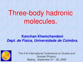 Three-body hadronic molecules.