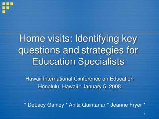 Home visits: Identifying key questions and strategies for Education Specialists