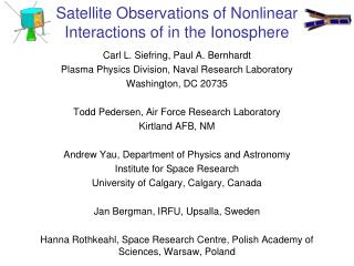 Satellite Observations of Nonlinear Interactions of in the Ionosphere