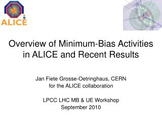 Overview of Minimum-Bias Activities in ALICE and Recent Results