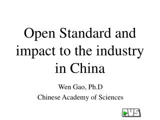 Open Standard and impact to the industry in China