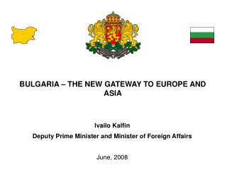 BULGARIA – THE NEW GATEWAY TO EUROPE AND ASIA