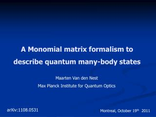 A Monomial matrix formalism to describe quantum many-body states