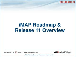 iMAP Roadmap &  Release 11 Overview