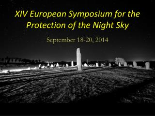 XIV European Symposium for the Protection of the Night Sky