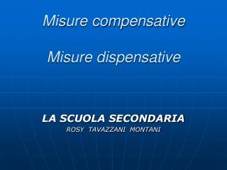 Misure compensative Misure dispensative