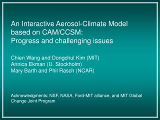 The MIT/NCAR  Three-Dimensional Interactive Aerosol-Climate Model
