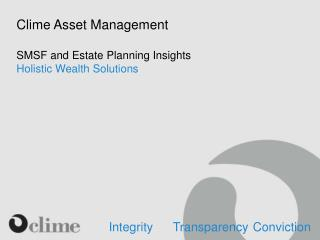 Clime Asset Management SMSF and Estate Planning Insights Holistic  Wealth  S olutions