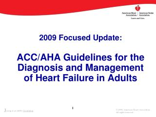 2009 Focused Update: ACC/AHA Guidelines for the Diagnosis and Management of Heart Failure in Adults