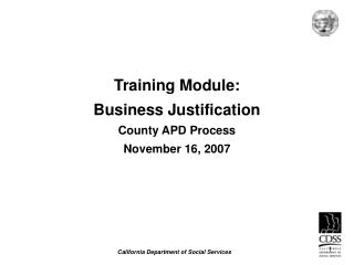 Training Module:  Business Justification County APD Process  November 16, 2007