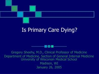 Is Primary Care Dying?