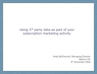 Using 3 rd  party data as part of your subscription marketing activity