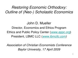 Restoring Economic Orthodoxy:  Outline of (Neo-) Scholastic Economics