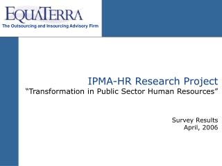 "IPMA-HR Research Project ""Transformation in Public Sector Human Resources"" Survey Results"