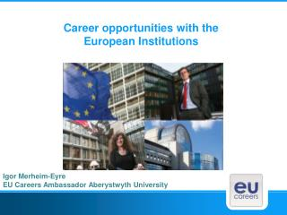 Career opportunities with the  European Institutions