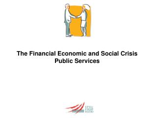 The Fin ancial Economic and Social Crisis  Public Services