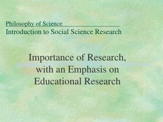 Philosophy of Science				 Introduction to Social Science Research