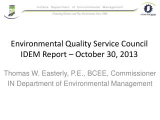 Environmental Quality Service Council IDEM Report – October 30, 2013