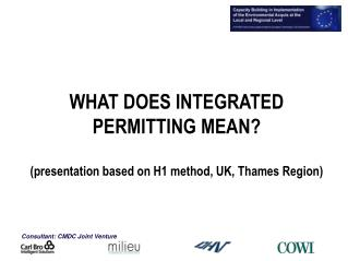 WHAT DOES INTEGRATED PERMITTING MEAN? (presentation based on H1 method, UK, Thames Region)